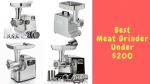 Best Meat Grinder Under 200