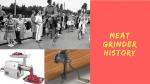 Meat Grinder History