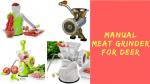 manual meat grinder for deer
