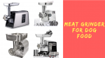 Meat Grinder for Dog Food